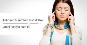 mengatasi telinga tersumbat akibat flu aladokter