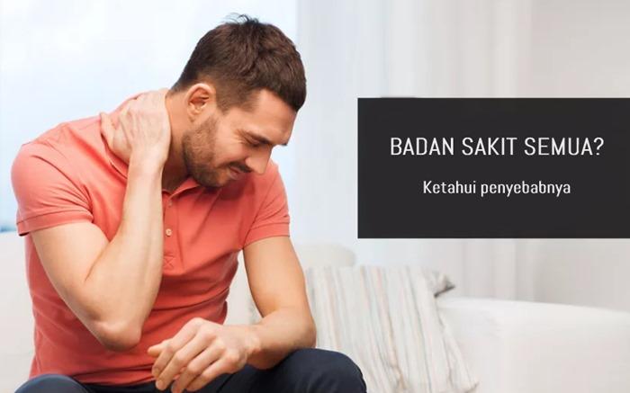 penyebab badan sakit semua aladokter