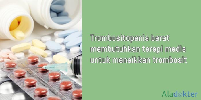 perawatan medis untuk menaikkan trombosit aladokter