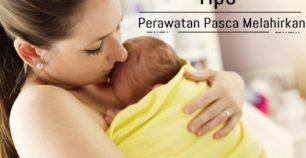 Tips perawatan pasca melahirkan