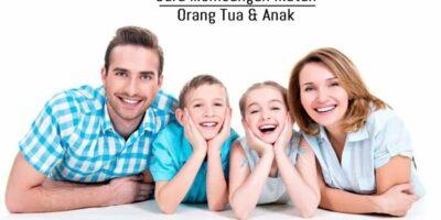 Cara membangun ikatan orang tua dan anak